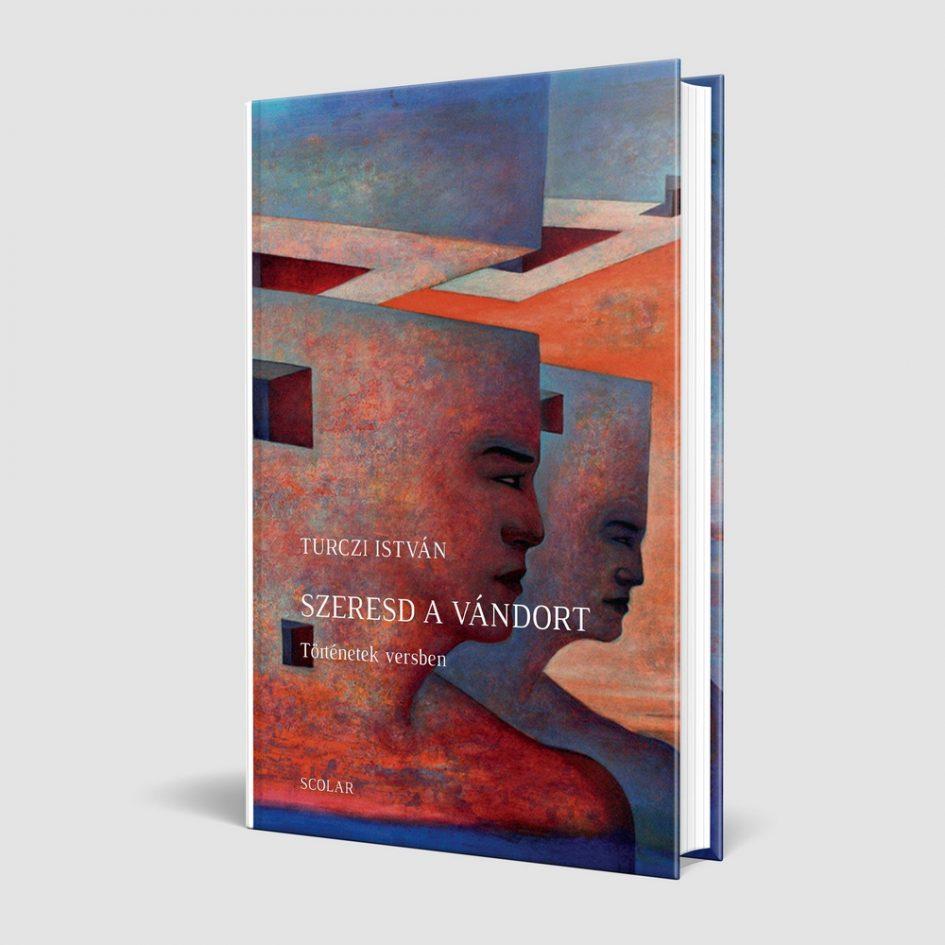 Turczi István új könyvének borítója; a közölt vers ebből a kötetből való