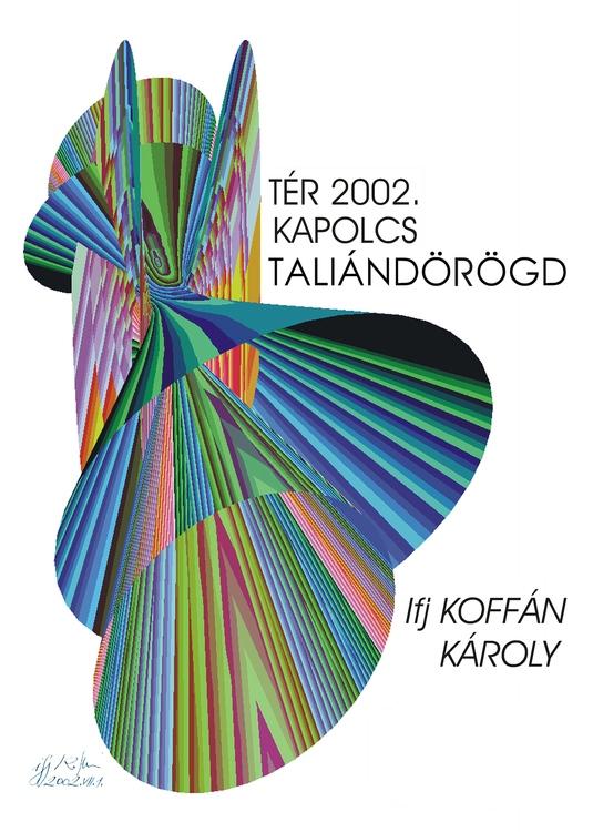 ifj. Koffán Károly: Plakát, 2002, poszter, dibond lemezen